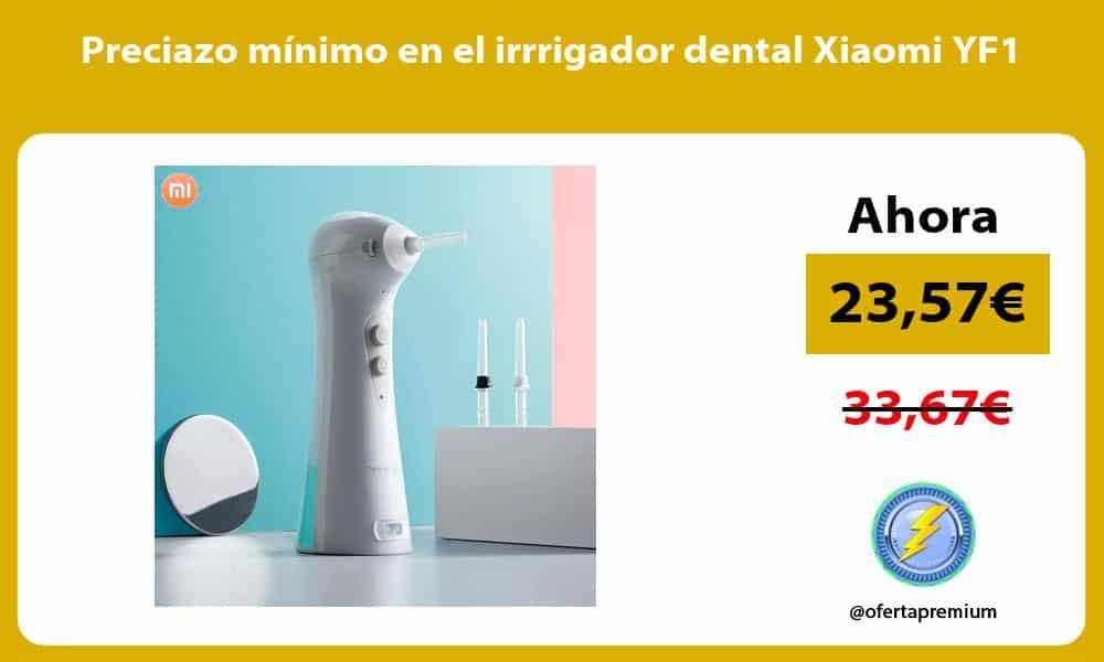 Preciazo mínimo en el irrrigador dental Xiaomi YF1