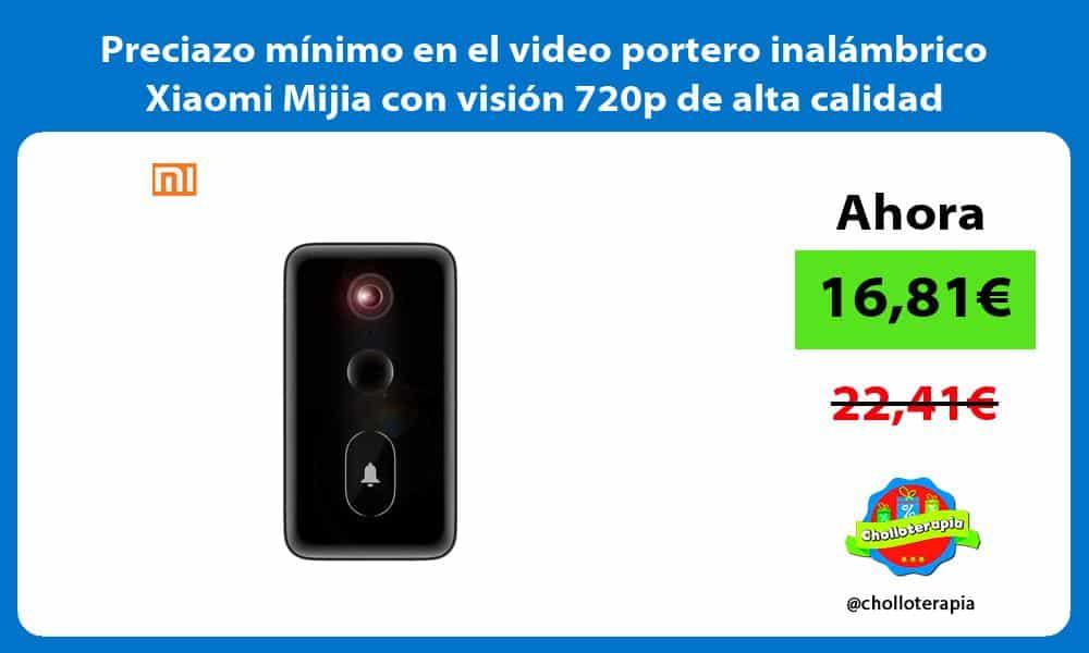 Preciazo mínimo en el video portero inalámbrico Xiaomi Mijia con visión 720p de alta calidad