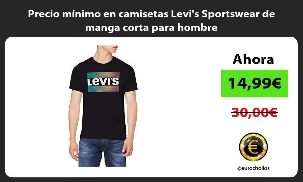 Precio mínimo en camisetas Levis Sportswear de manga corta para hombre