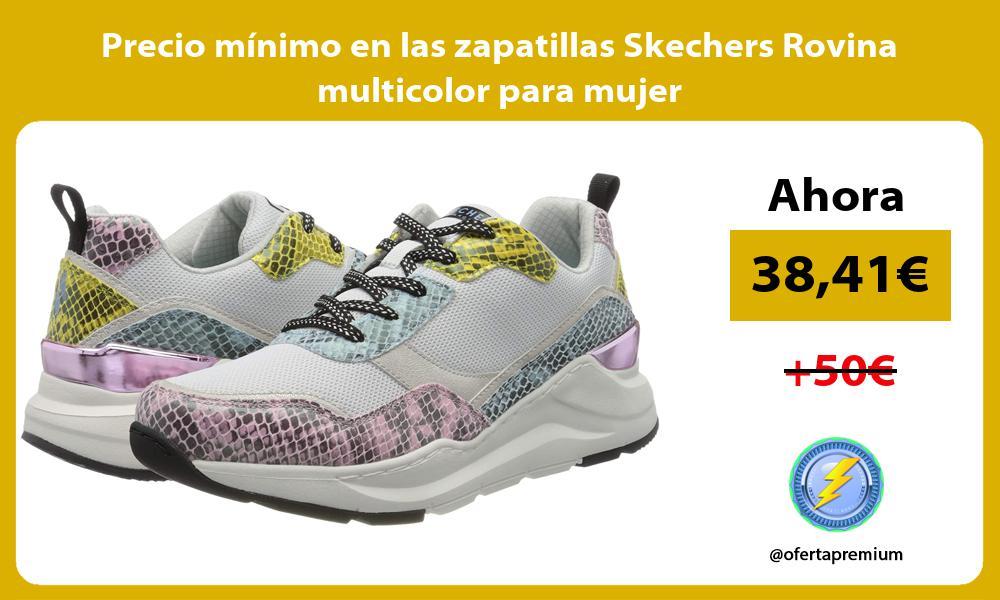 Precio mínimo en las zapatillas Skechers Rovina multicolor para mujer