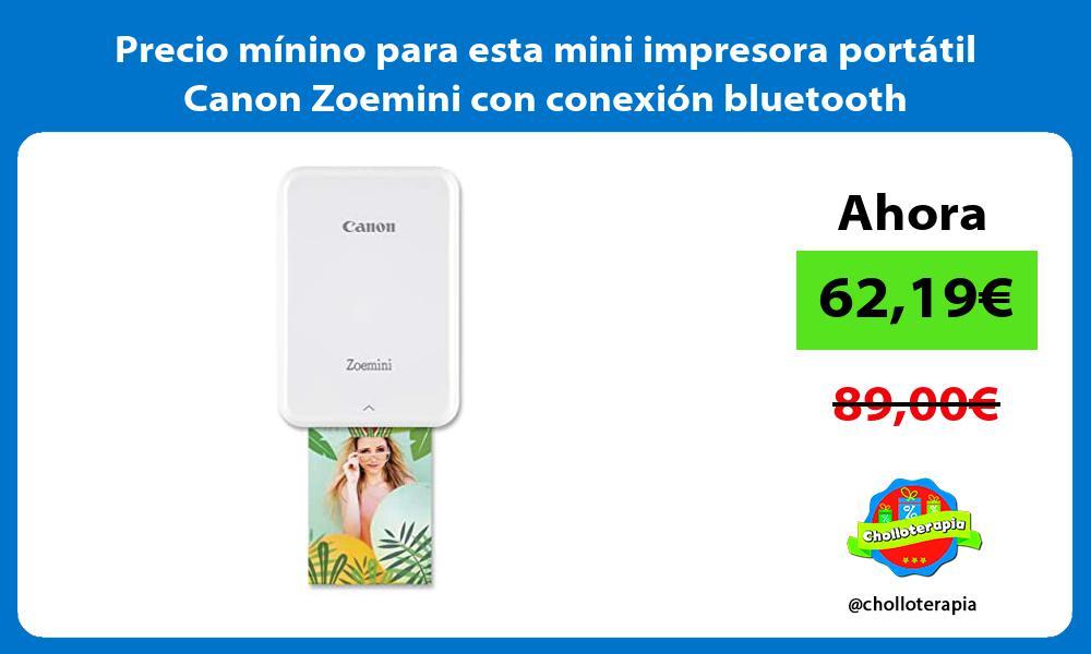 Precio mínino para esta mini impresora portátil Canon Zoemini con conexión bluetooth