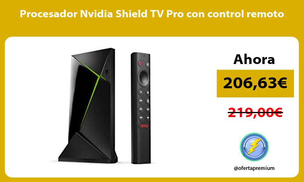 Procesador Nvidia Shield TV Pro con control remoto