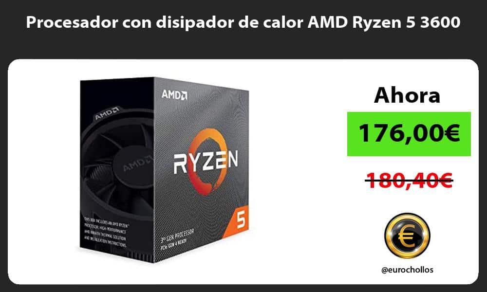 Procesador con disipador de calor AMD Ryzen 5 3600