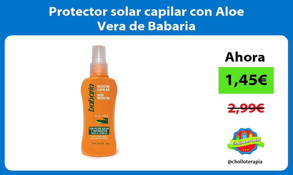 Protector solar capilar con Aloe Vera de Babaria