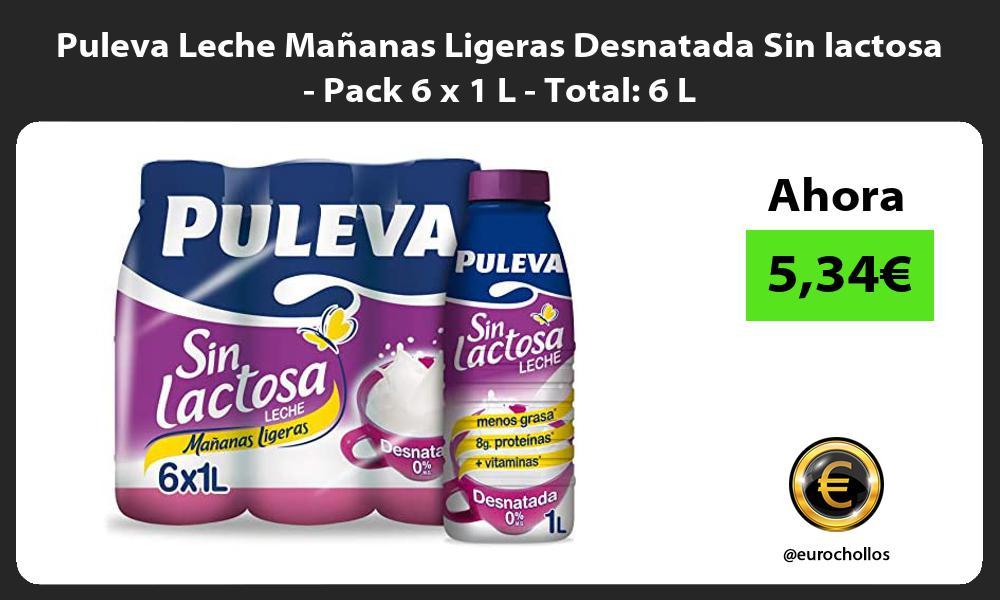 Puleva Leche Mañanas Ligeras Desnatada Sin lactosa Pack 6 x 1 L Total 6 L