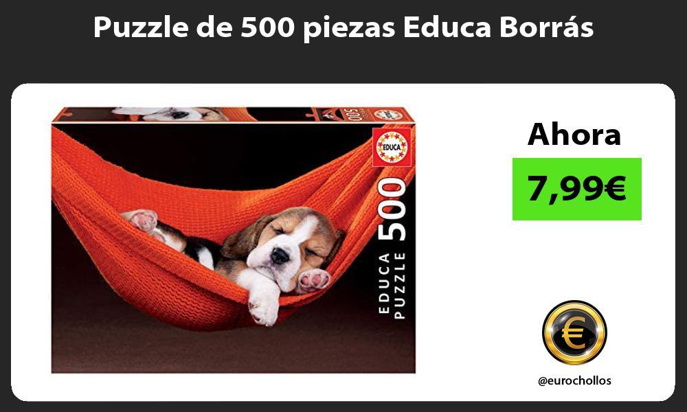 Puzzle de 500 piezas Educa Borrás