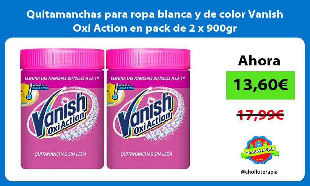 Quitamanchas para ropa blanca y de color Vanish Oxi Action en pack de 2 x 900gr