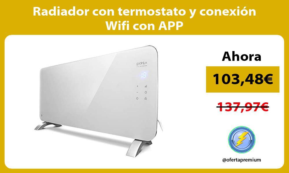 Radiador con termostato y conexión Wifi con APP