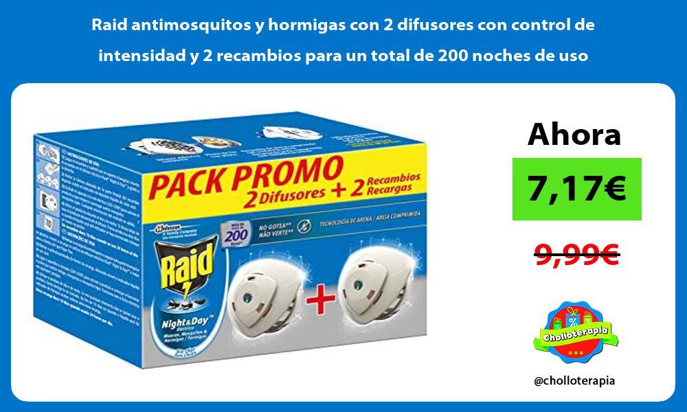 Raid antimosquitos y hormigas con 2 difusores con control de intensidad y 2 recambios para un total de 200 noches de uso