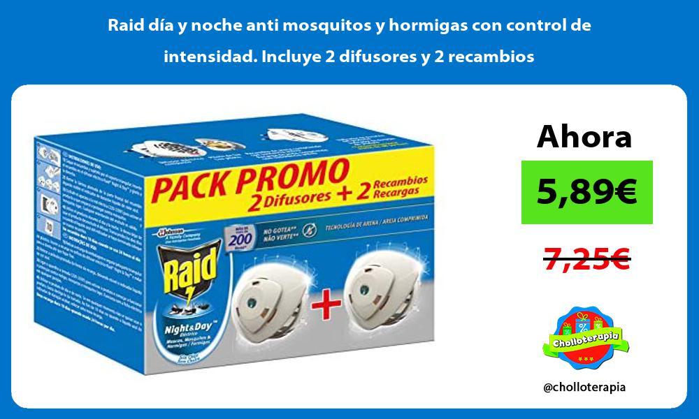 Raid día y noche anti mosquitos y hormigas con control de intensidad Incluye 2 difusores y 2 recambios