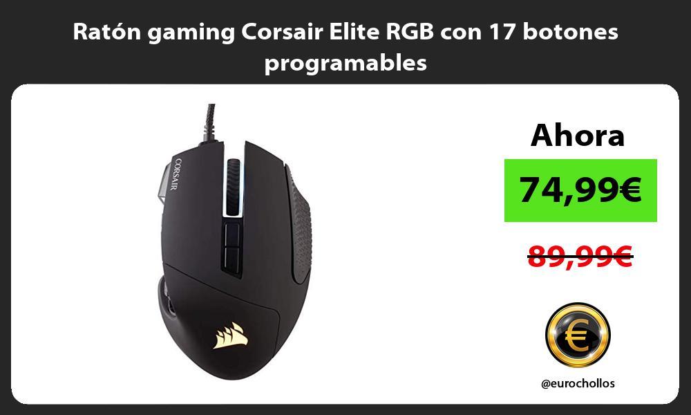 Ratón gaming Corsair Elite RGB con 17 botones programables