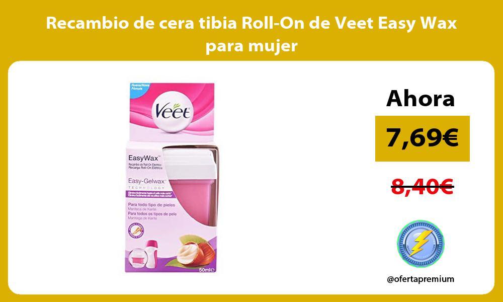 Recambio de cera tibia Roll On de Veet Easy Wax para mujer