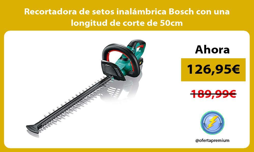 Recortadora de setos inalámbrica Bosch con una longitud de corte de 50cm