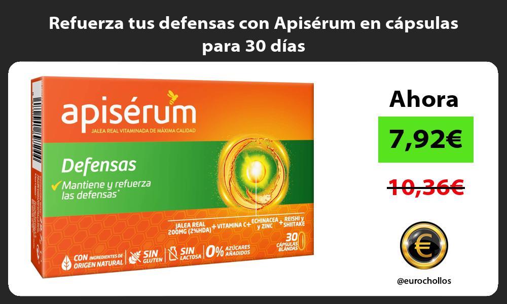 Refuerza tus defensas con Apisérum en cápsulas para 30 días
