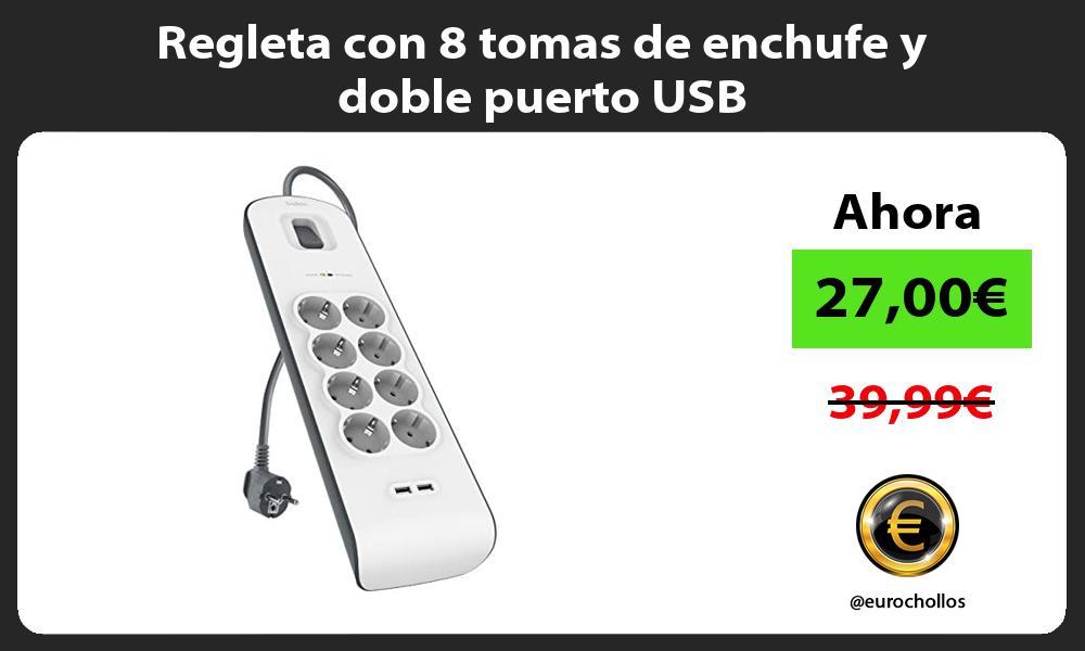 Regleta con 8 tomas de enchufe y doble puerto USB