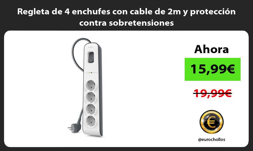 Regleta de 4 enchufes con cable de 2m y protección contra sobretensiones