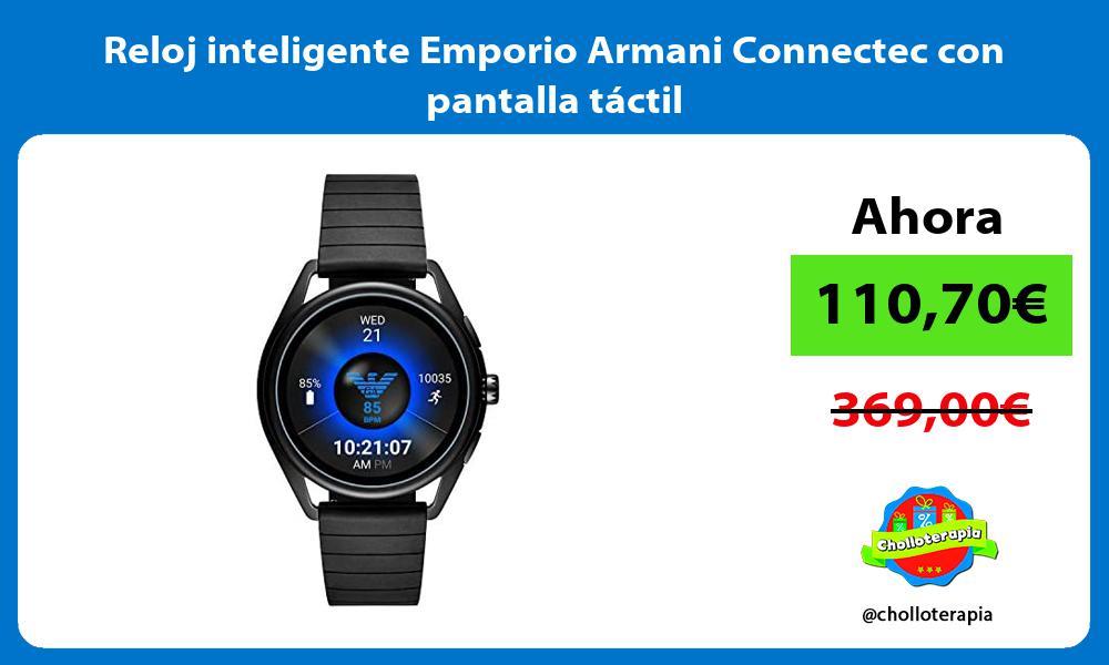 Reloj inteligente Emporio Armani Connectec con pantalla táctil