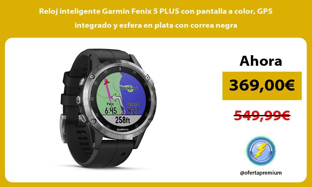 Reloj inteligente Garmin Fenix 5 PLUS con pantalla a color GPS integrado y esfera en plata con correa negra