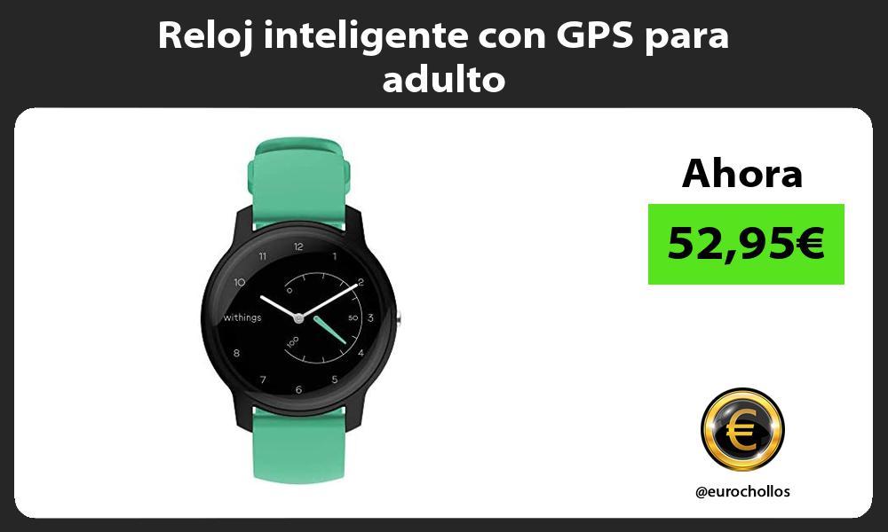 Reloj inteligente con GPS para adulto