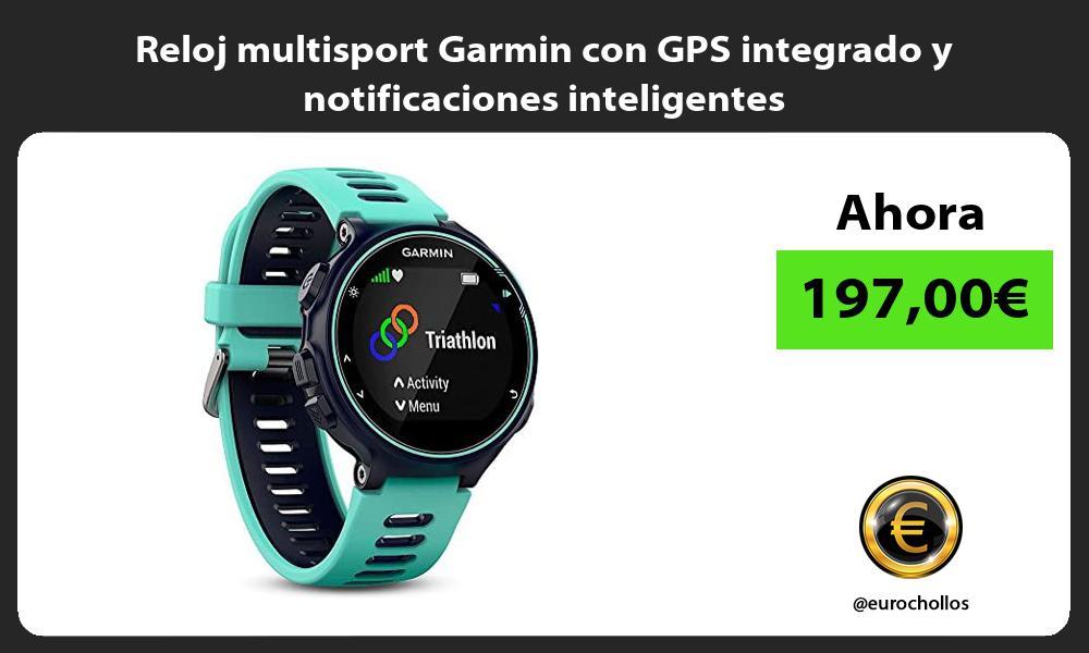Reloj multisport Garmin con GPS integrado y notificaciones inteligentes