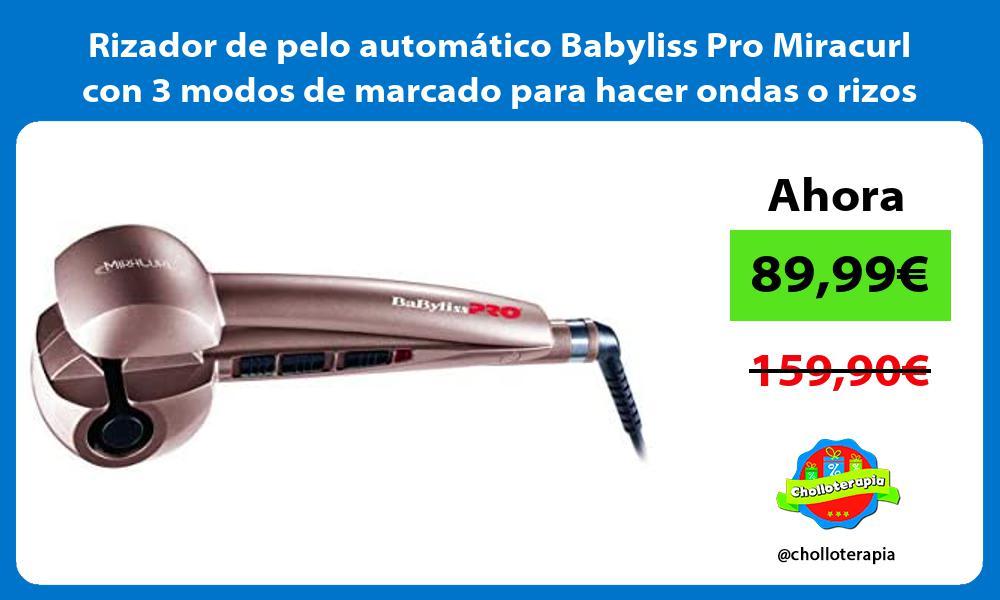 Rizador de pelo automático Babyliss Pro Miracurl con 3 modos de marcado para hacer ondas o rizos