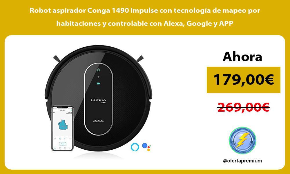 Robot aspirador Conga 1490 Impulse con tecnología de mapeo por habitaciones y controlable con Alexa Google y APP