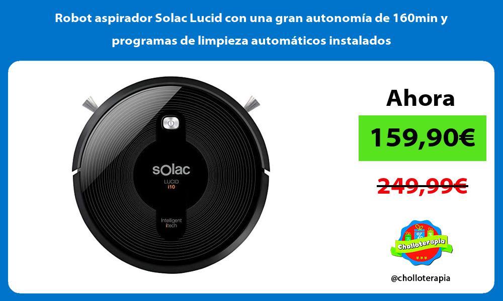 Robot aspirador Solac Lucid con una gran autonomía de 160min y programas de limpieza automáticos instalados