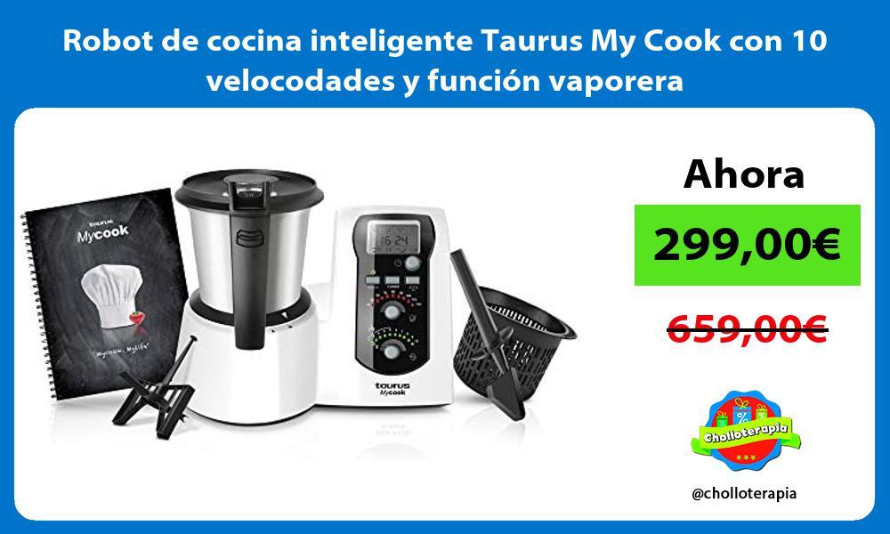 Robot de cocina inteligente Taurus My Cook con 10 velocodades y función vaporera