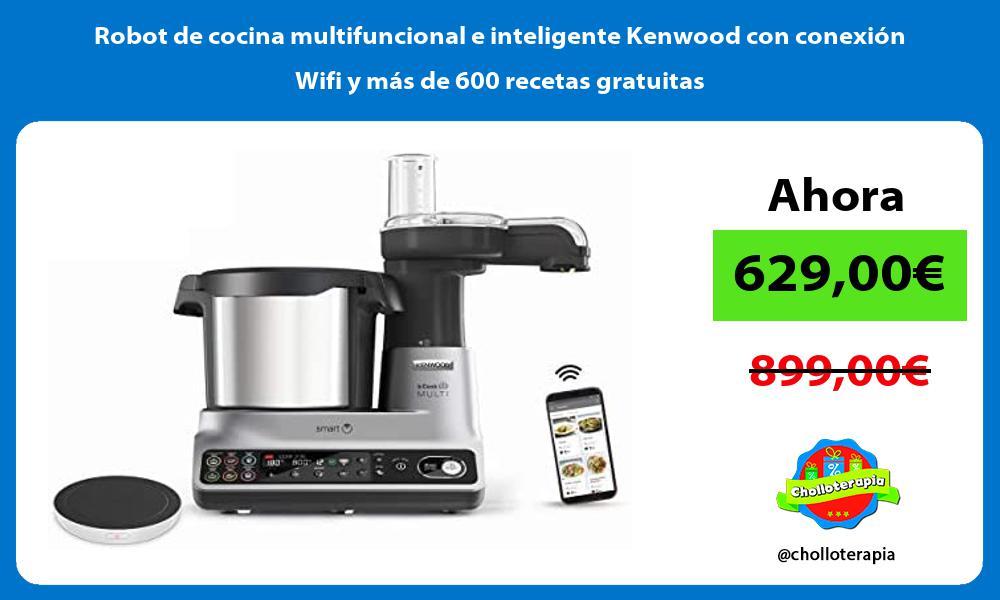 Robot de cocina multifuncional e inteligente Kenwood con conexión Wifi y más de 600 recetas gratuitas