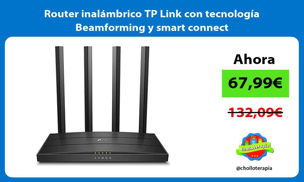Router inalámbrico TP Link con tecnología Beamforming y smart connect