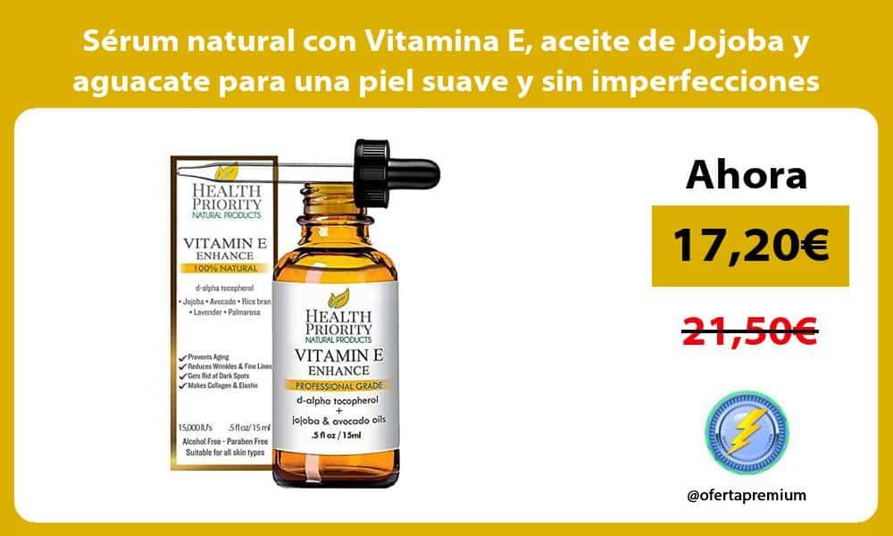 Sérum natural con Vitamina E aceite de Jojoba y aguacate para una piel suave y sin imperfecciones