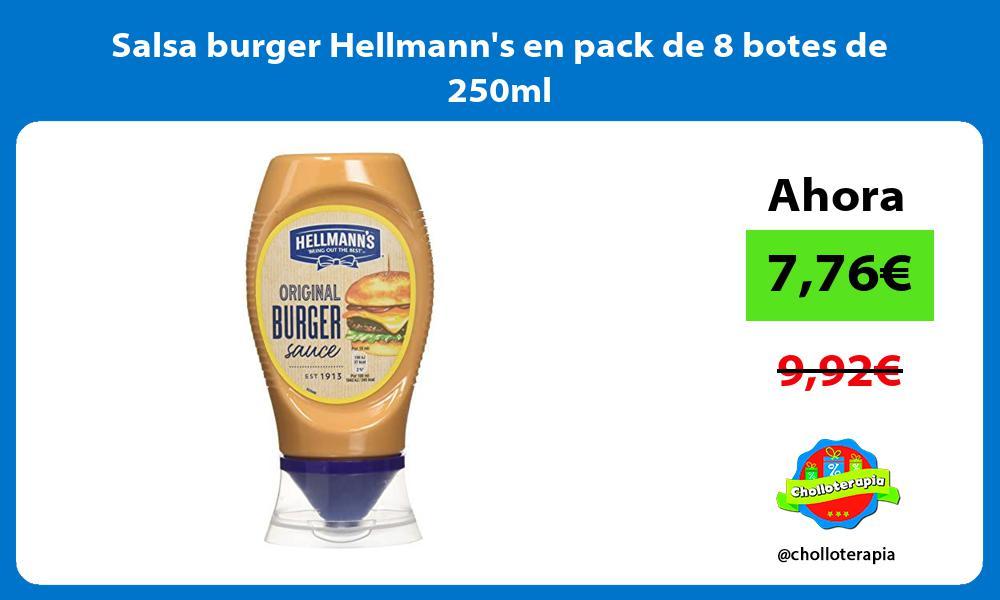 Salsa burger Hellmanns en pack de 8 botes de 250ml