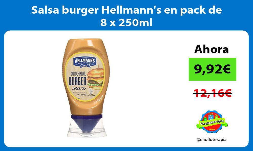 Salsa burger Hellmanns en pack de 8 x 250ml