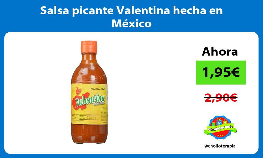 Salsa picante Valentina hecha en México