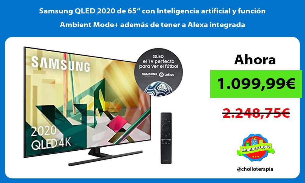 """Samsung QLED 2020 de 65"""" con Inteligencia artificial y función Ambient Mode además de tener a Alexa integrada"""