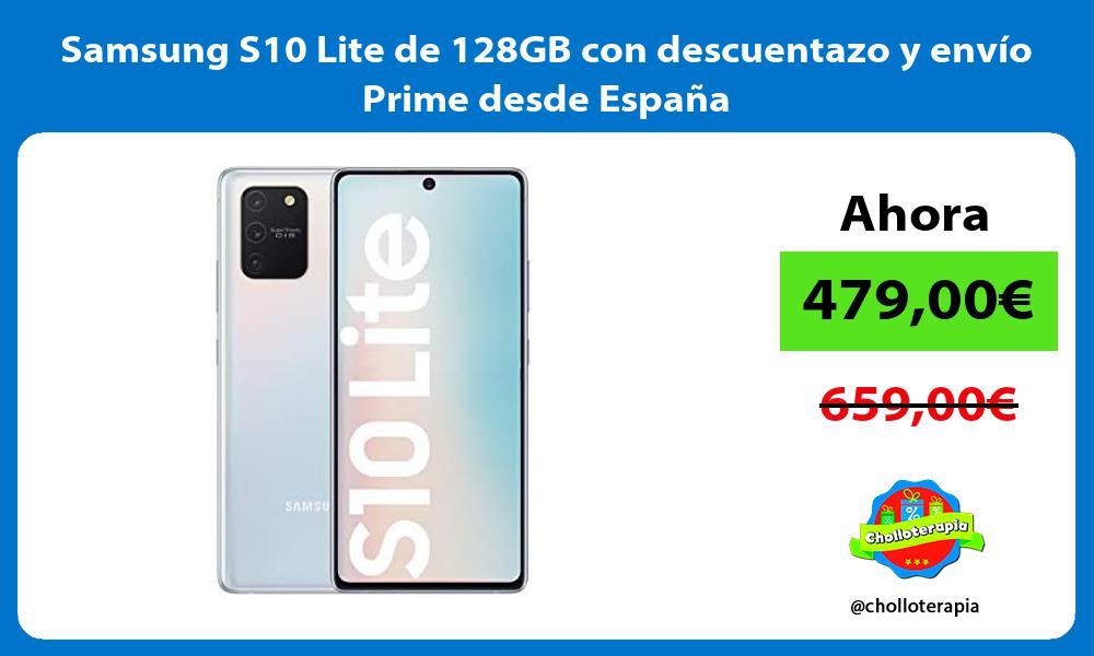 Samsung S10 Lite de 128GB con descuentazo y envío Prime desde España