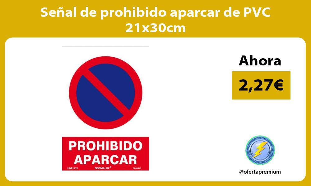 Señal de prohibido aparcar de PVC 21x30cm