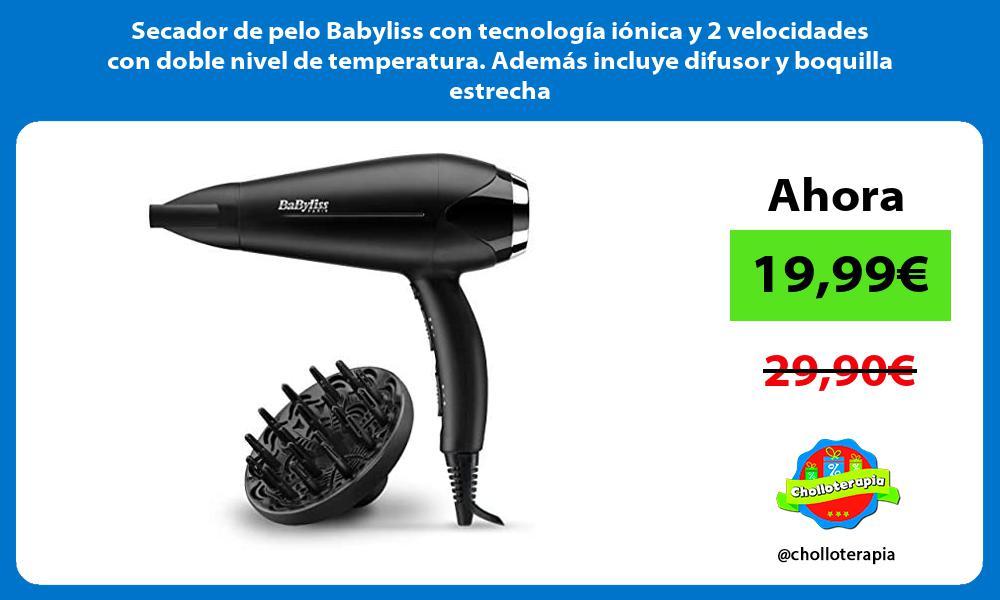 Secador de pelo Babyliss con tecnología iónica y 2 velocidades con doble nivel de temperatura Además incluye difusor y boquilla estrecha
