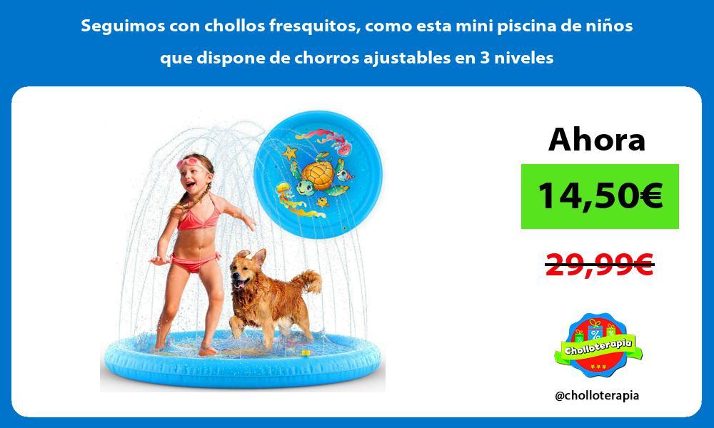 Seguimos con chollos fresquitos como esta mini piscina de niños que dispone de chorros ajustables en 3 niveles