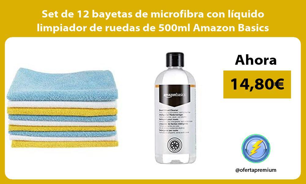 Set de 12 bayetas de microfibra con líquido limpiador de ruedas de 500ml Amazon Basics