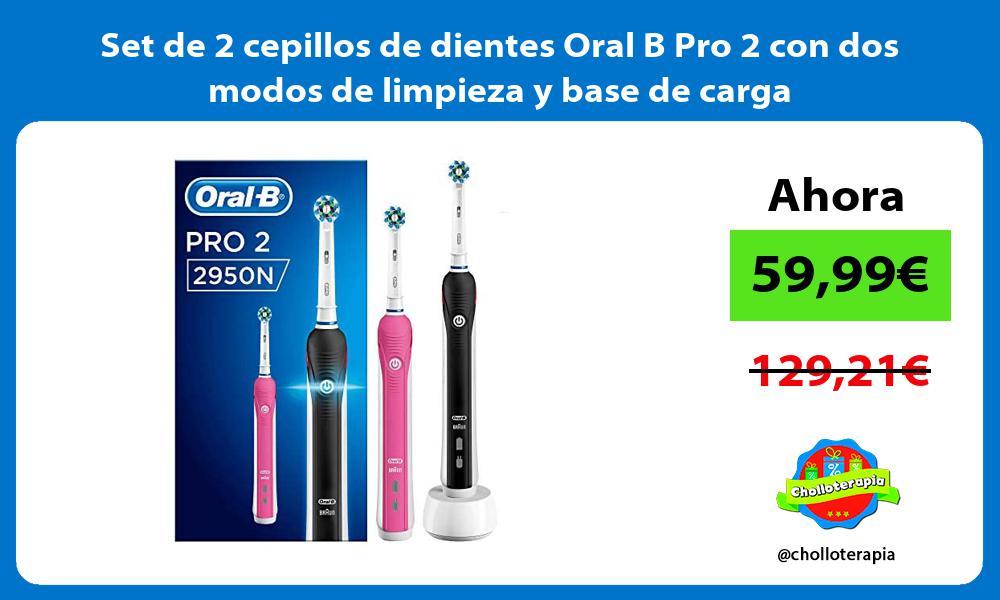 Set de 2 cepillos de dientes Oral B Pro 2 con dos modos de limpieza y base de carga