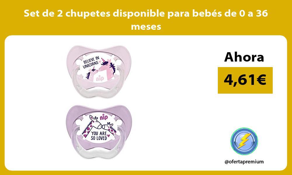 Set de 2 chupetes disponible para bebés de 0 a 36 meses