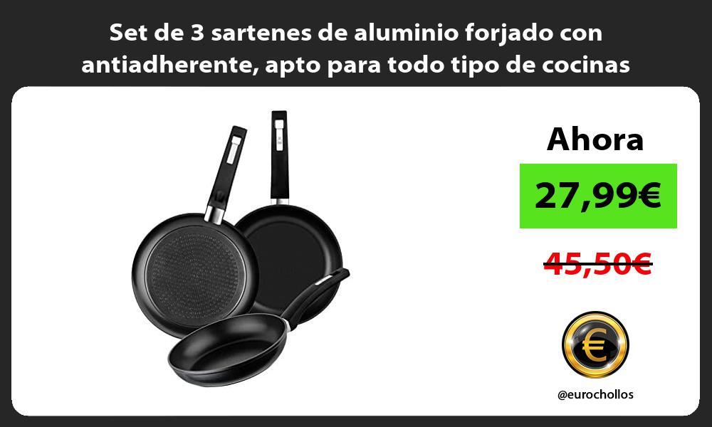Set de 3 sartenes de aluminio forjado con antiadherente apto para todo tipo de cocinas