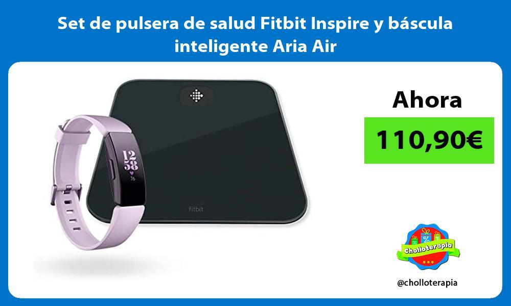 Set de pulsera de salud Fitbit Inspire y báscula inteligente Aria Air