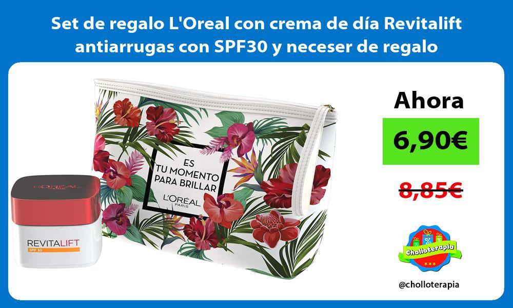 Set de regalo LOreal con crema de día Revitalift antiarrugas con SPF30 y neceser de regalo