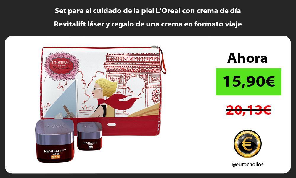 Set para el cuidado de la piel LOreal con crema de día Revitalift láser y regalo de una crema en formato viaje