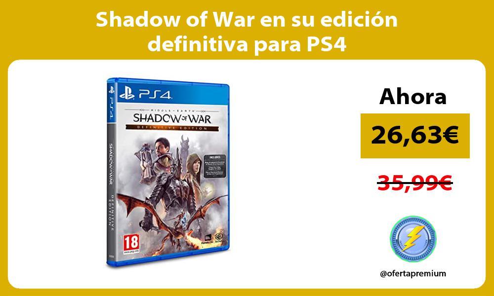 Shadow of War en su edición definitiva para PS4