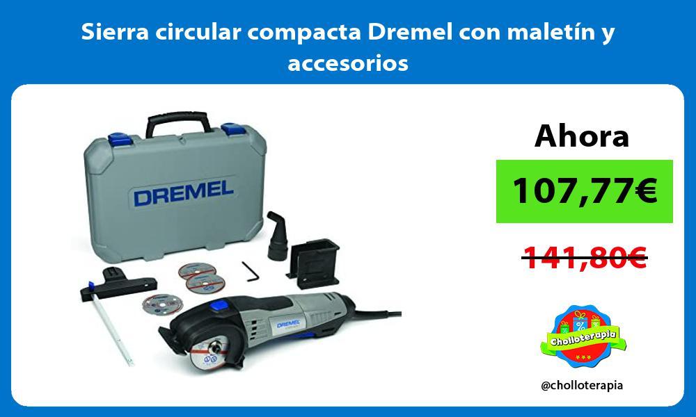 Sierra circular compacta Dremel con maletín y accesorios