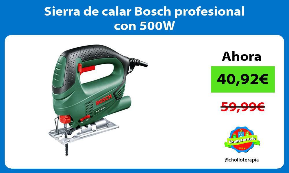 Sierra de calar Bosch profesional con 500W