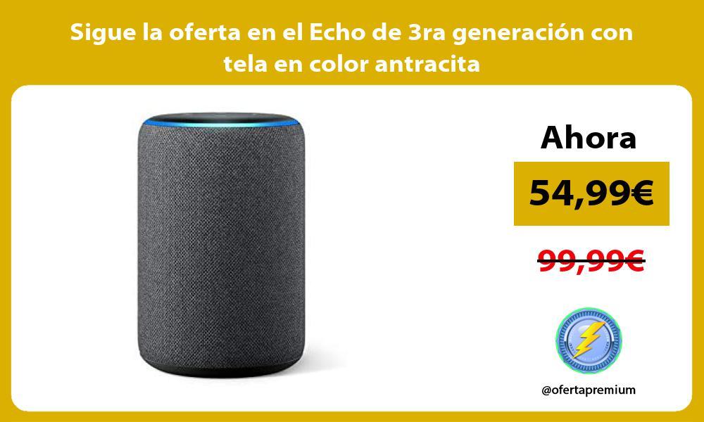 Sigue la oferta en el Echo de 3ra generación con tela en color antracita
